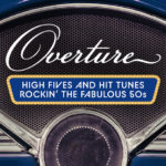Overture: High Fives and Hit Tunes Rockin' the Fabulous 50's
